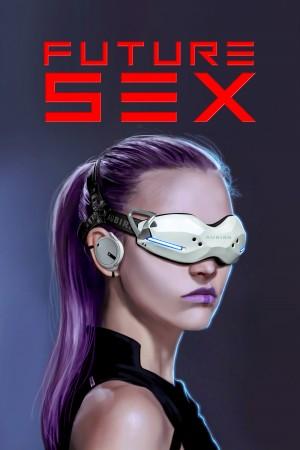 【美剧】Future Sex Season 1 (2018)