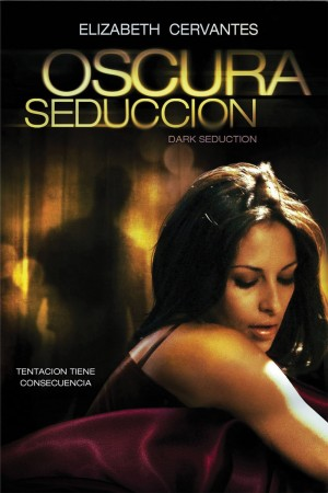 黑暗的诱惑 Oscura Seduccion (2011)
