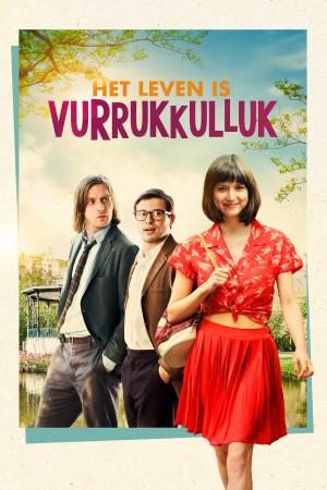 生活多美好 Het Leven is Vurrukkulluk (2018)