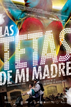 我妈妈是脱衣舞娘 Las Tetas de mi Madre (2015) 1080P