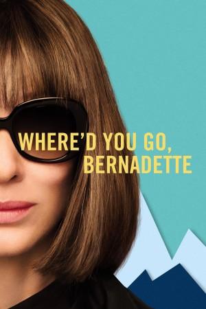 伯纳黛特你去了哪 Where'd You Go Bernadette? (2019)