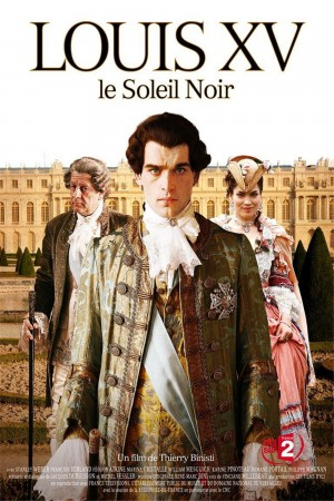 路易十五,黑色太阳 Louis XV, le soleil noir (2009)