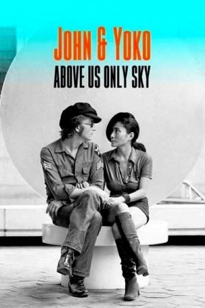 列侬和洋子:仅限于天空 John & Yoko: Above Us Only Sky (2018)