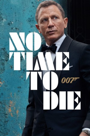 007:无暇赴死 No Time to Die (2020)