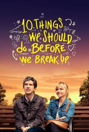 分手前要做的十件事 10 Things We Should Do Before We Break Up (2019)