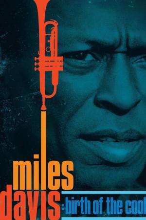 迈尔斯·戴维斯:酷派始祖 Miles Davis: Birth of the Cool (2019)