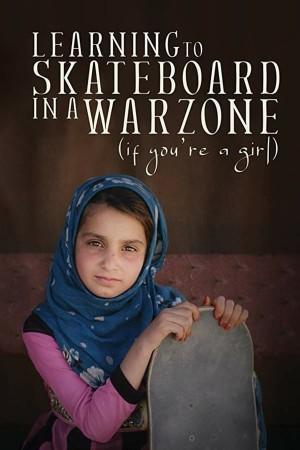 女孩的战地滑板课 Learning to Skateboard in a Warzone (If You're a Girl) (2019)