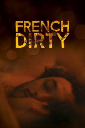 法式三角恋 French Dirty (2015) Netflix 中文字幕