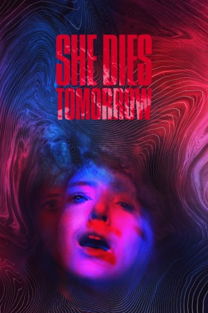 明日赴死 She Dies Tomorrow (2020)