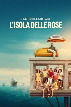玫瑰岛的不可思议的历史 L'incredibile storia dell'isola delle rose (2020)  Netflix 中文字幕
