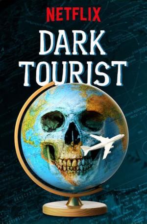 黑暗系游客 第一季 Dark Tourist Season 1 (2018) 中文字幕