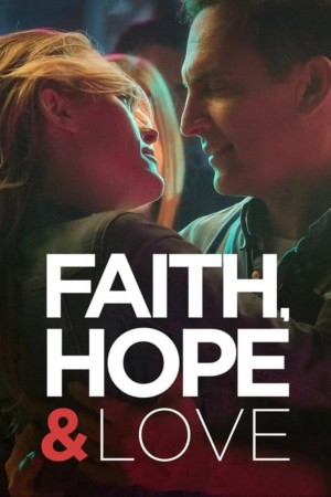 信仰、希望和爱 Faith, Hope & Love (2019)