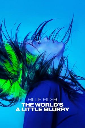 碧丽·艾莉许:模糊世界 Billie Eilish: The World's A Little Blurry (2021) 中文字幕