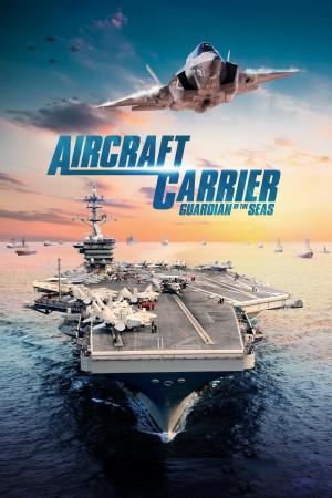 航空母舰:七海卫士 Aircraft Carrier: Guardian of the Seas (2016) 中文字幕