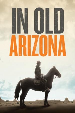 亚利桑纳奇侠 In Old Arizona (1928) 中文字幕
