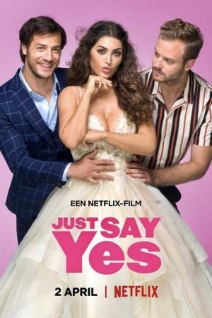 只要你愿意 Just Say Yes (2021) Netflix 中文字幕