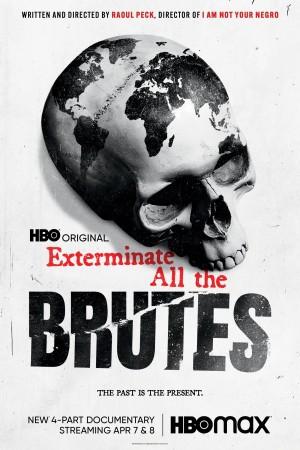 消灭所有的野兽 Exterminate All the Brutes (2021)