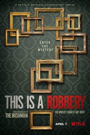史上最大的艺术品盗窃案 This is a Robbery: The World's Greatest Art Heist (2021) Netflix 中文字幕