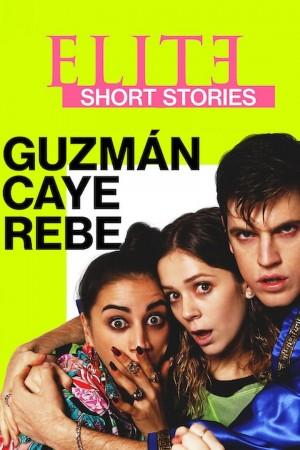 名校风暴短篇故事:胡兹曼、卡耶塔娜与瑞贝卡 Elite Short Stories: Guzmán Caye Rebe (2021)