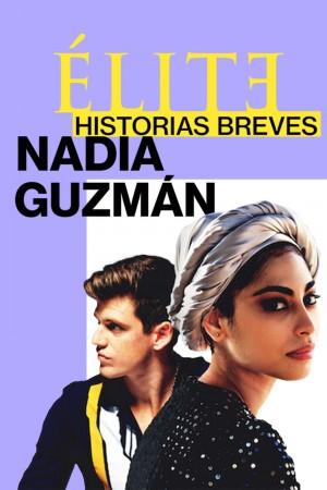 校风暴短篇故事:纳迪亚与胡兹曼 Elite Short Stories: Nadia Guzmán (2021) Netflix 中文字幕