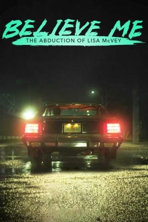相信我:被诱拐的丽莎·麦克维 Believe Me: The Abduction of Lisa McVey (2018) Netflix 中文字幕
