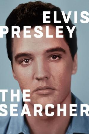 埃尔维斯·普雷斯利:思索者 Elvis Presley: The Searcher (2018) NETFLIX 中文字幕