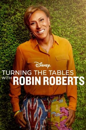 与罗宾·罗伯茨畅谈人生 Turning the Tables with Robin Roberts (2021) 中文字幕
