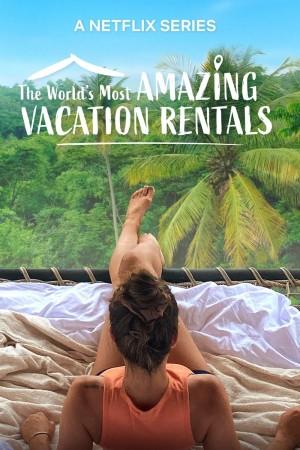 环球神奇度假屋 第二季 World's Most Amazing Vacation Rentals Season 2 (2021) Netflix 中文字幕